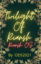 Twilight Of Riansh ... OS by ODS2021
