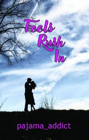 Fools Rush In by pajama_addict