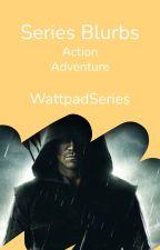 WattpadSeries: Fanfic, Action/Adv, Short Story, Historical Fic Series Blurbs by WattpadSeries