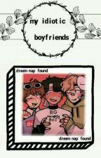 My Idiotic Boyfriends by wiasofia