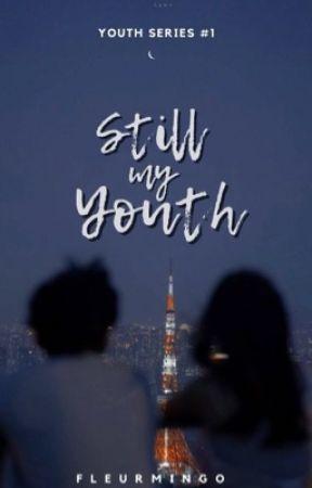Still My Youth   Youth Series #1 by fleurmingo