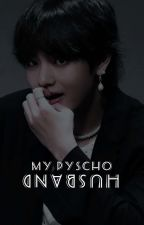 My Psycho Husband  by Taco_household