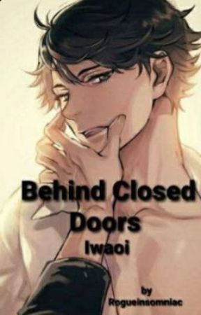 Behind Closed Doors || IwaOi by Kazemaru_ran
