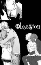 ~OBSESSION~ by Angelina_write