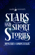 Stars and Short Stories Monthly Competition by avadel