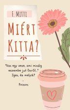 Miért Kitta? by MilettaFridrichovsky