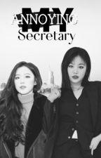 My Annoying secretary  by Sooshu_Verse
