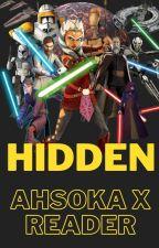 Hidden | Ahsoka Tano x Reader by ApolloTano