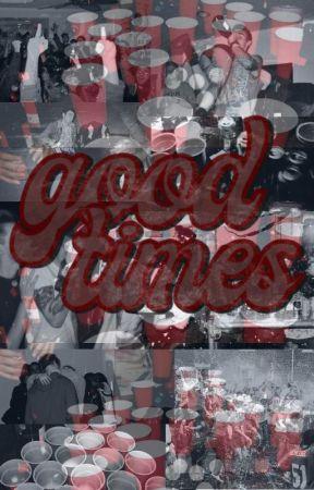 Good Times by realrealbigsimp