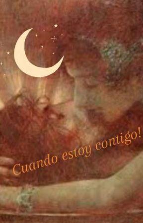 Cuando estoy contigo! by Luisa_Deacury