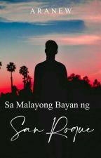 Sa Malayong Bayan ng San Roque ni RaphaShiloh