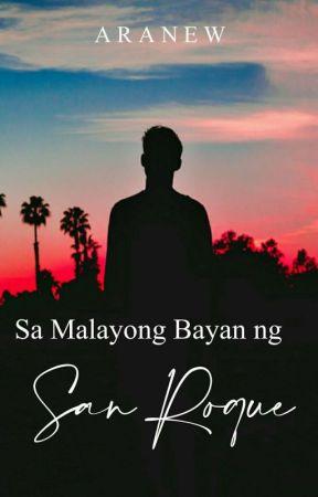 Sa Malayong Bayan ng San Roque by RaphaShiloh