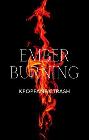 Ember Burning by kpopfanfictrash