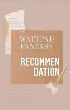Fantasy Stories Recommendation by ariahzosiah