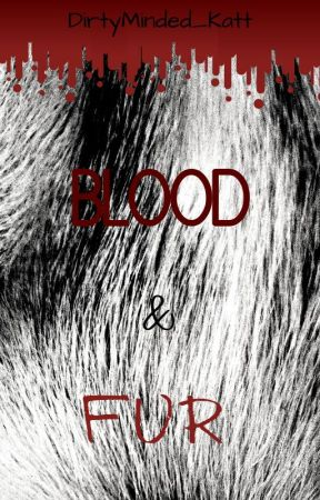 Fur and blood (bxb+) by DirtyMinded_Katt