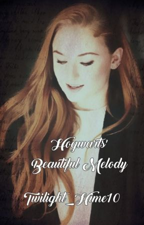 Hogwarts' Beautiful Melody [Harry Potter Fanfic] by Twilight_Hime10