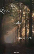 Love Like Midnight by tu_doctora