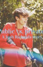 Public vs. private.|| Josh Richards || by Mallory934