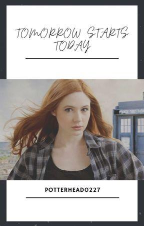 Tomorrow Starts Today by Potterhead0227