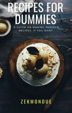 recipes for dummies by zekmondue