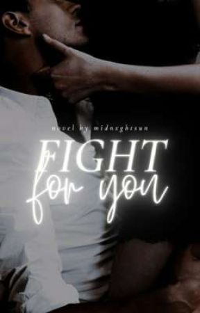 Fight For You   ✐ by MIDNXGHTSUN