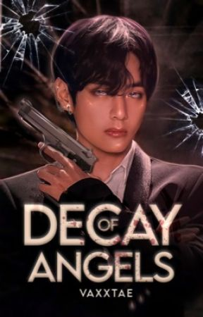 DECAY OF ANGELS | VKOOK by vaxxtae