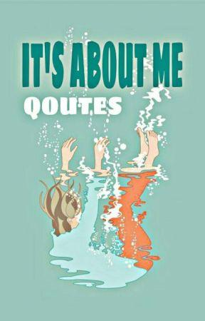 (Qoutes) It's About Me by anggunzamzi