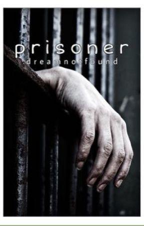 prisoner || dreamnotfound by snacknap