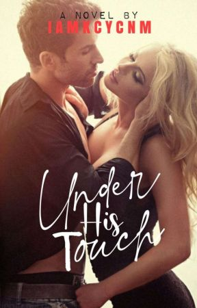 Under His Touch by IamKcYcnm