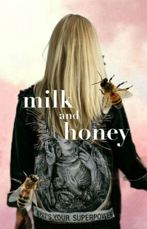 Milk and Honey by imintheblackparade