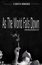 As The World Falls Down by RosaRosa177