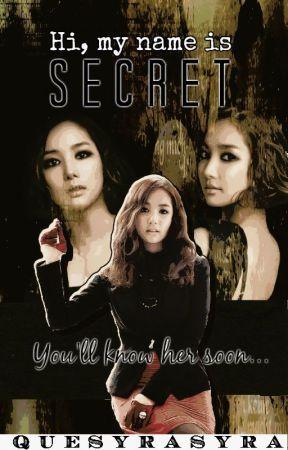 Hi, my name is Secret by quesyrasyra