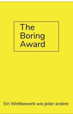 The Boring Award {GESCHLOSSEN} by TheBoringAward