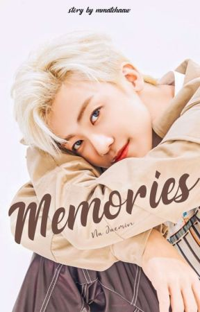 Memories ; Na Jaemin by mmatchaaw