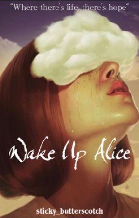 Wake Up Alice by sticky_butterscotch