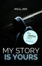 - My story is yours - door Sylll_xox