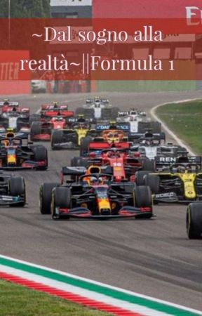 ~Dal sogno alla realtà~||Formula 1 by Andromeda2872