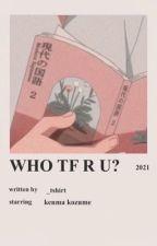 who tf r u?||texting kenma x y/n by kpoxx1