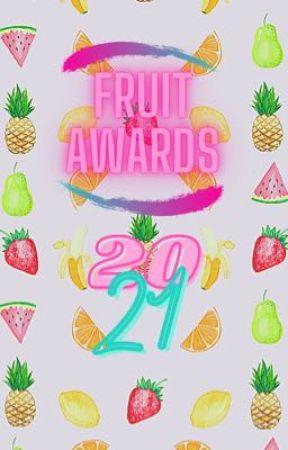 Fruit Awards 2021 {CLOSED FOR JUDGING} by spikyhedgehog_13
