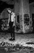 Death Dance  by Sick_BoySoldier