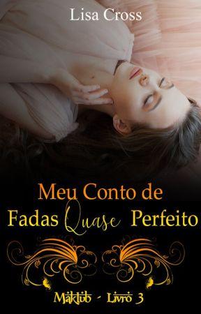 Meu Conto de Fadas Quase Perfeito by LisaCrooss2