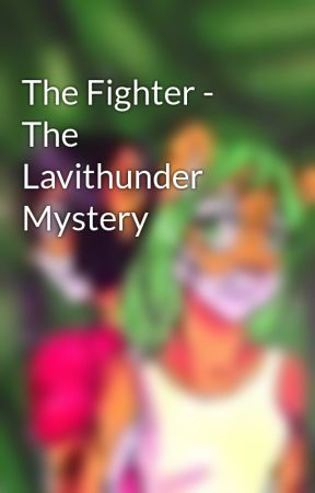 The Fighter - The Lavithunder Mystery by egodfrey72