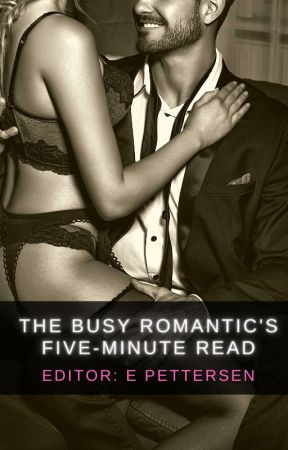 The Busy Romantic's Five-Minute Read by elusive_6788
