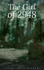 The Girl of 2948 by _FangirlMultifandom_