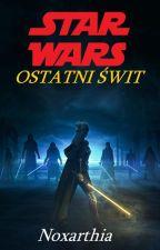Star Wars: Ostatni Świt autorstwa Noxarthia