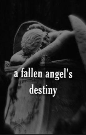 a fallen angel's destiny by randompoemsimade