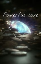 Powerful love (The Hobbit FF) by LothlorienDream
