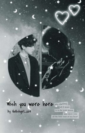 Wish you were here by HellishGirl_6104