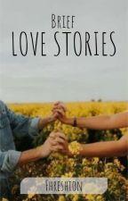 Brief love stories by Fhreshion