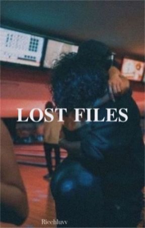LOST FILES  by Ricchluvv